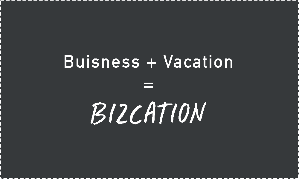 What is a Bizcation or Bleisure Travel Like?
